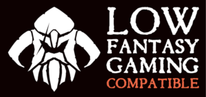 Low Fantasy Gaming Compatible